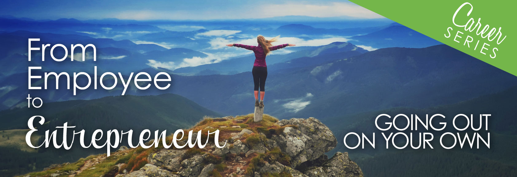 From Employee to Entrepreneur event banner image of woman looking at mountains